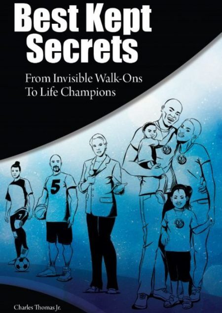 Best Kept Secrets: From Invisible Walk-ons to Life Champions